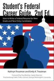 Student's Federal Career Guide 2nd Ed ebook by Kathryn Troutman, Paul Binkley