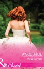 Awol Bride (Mills & Boon Cherish) (Camden Family Secrets, Book 2) ebook by Victoria Pade