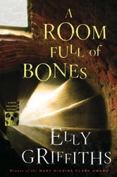 A Room Full of Bones - A Ruth Galloway Mystery ebook by Elly Griffiths,Emma Thawley
