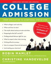 College Admission - From Application to Acceptance, Step by Step ebook by Robin Mamlet,Christine VanDeVelde