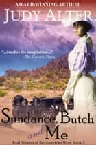 Sundance, Butch and Me (Real Women of the American West, Book 2) ekitaplar by Judy Alter