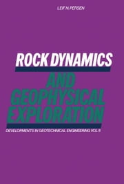 Rock Dynamics and Geophysical Exploration ebook by Persen, L.N.
