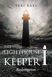 The Lighthouse Keeper I - Redemption ebook by Teri Raes