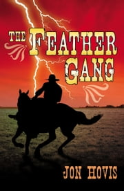 The Feather Gang ebook by Jon Hovis