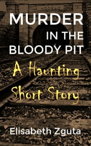 Murder In The Bloody Pit ebook by Elisabeth Zguta