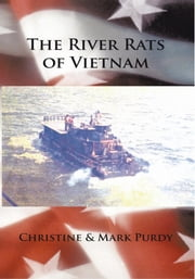 The River Rats of Vietnam ebook by Christine & Mark Purdy