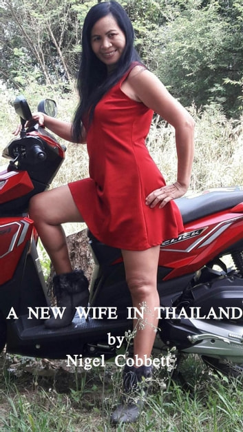 A New Wife in Thailand ebook by Nigel Cobbett