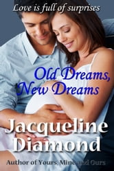 Old Dreams, New Dreams ebook by Jacqueline Diamond