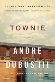 Townie: A Memoir ebook by Andre Dubus III