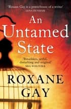 An Untamed State ekitaplar by Roxane Gay