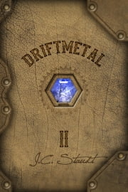 Driftmetal II ebook by J.C. Staudt
