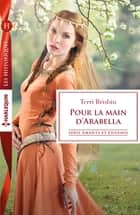 Pour la main d'Arabella ebook by Terri Brisbin