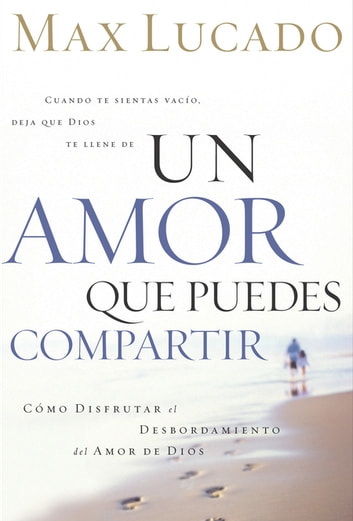 Un Amor que Puedes Compartir ebook by Max Lucado