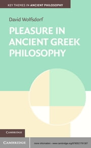 Pleasure in Ancient Greek Philosophy ebook by David Wolfsdorf