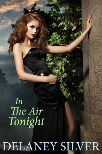 In The Air Tonight ebook by Delaney Silver