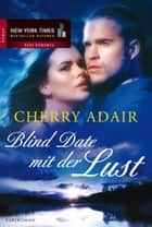 Blind Date mit der Lust ebook by Cherry Adair