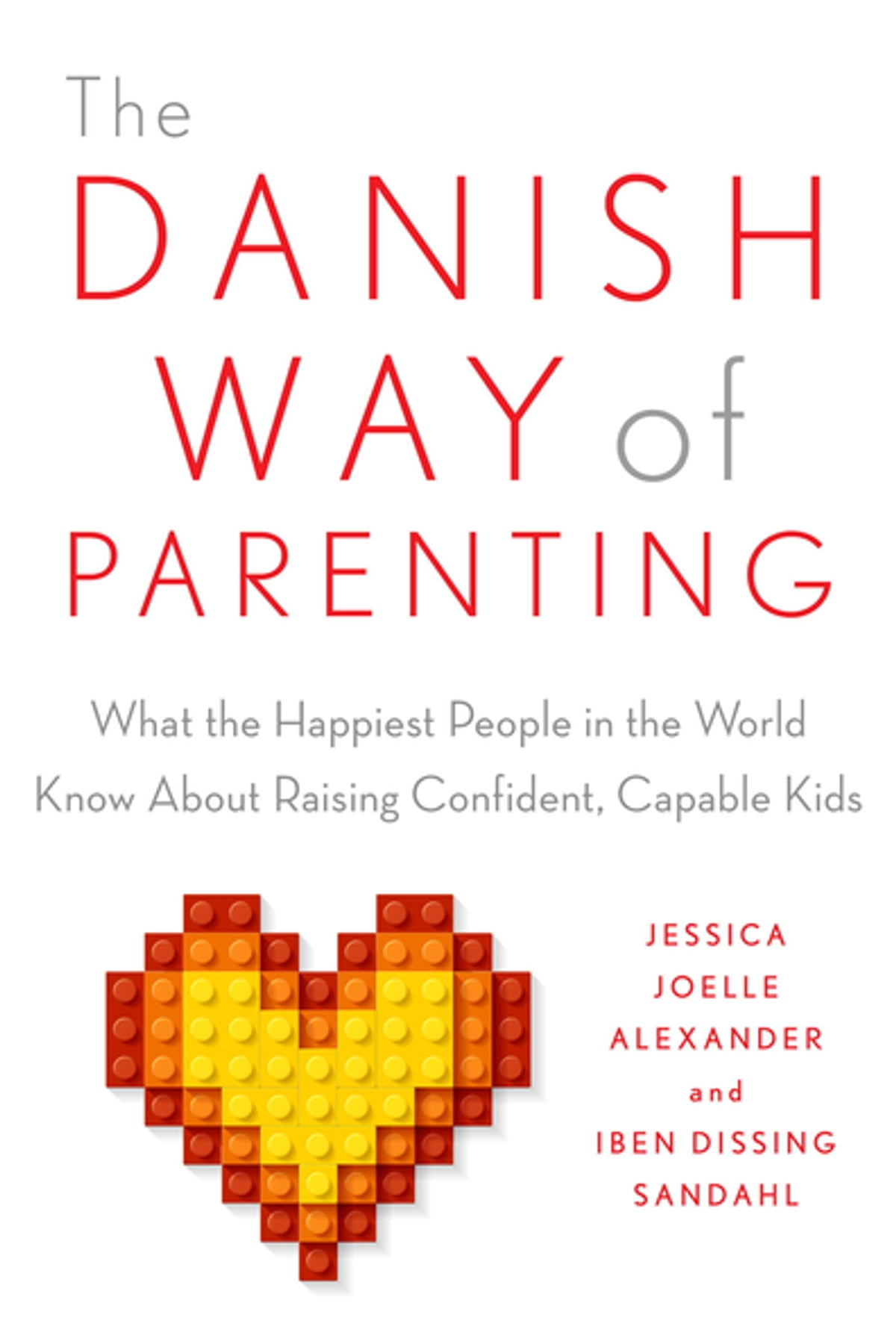 The Danish Way Of Parenting  What The Happiest People In The World Know  About Raising