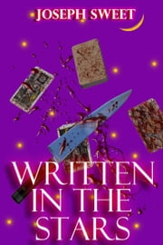Written in The Stars ebook by Joseph Sweet