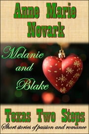 Melanie and Blake (Texas Two Steps Short Story) ebook by Anne Marie Novark