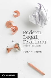 Modern Legal Drafting: A Guide to Using Clearer Language ebook by Butt, Peter