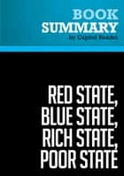 Summary: Red State, Blue State, Rich State, Poor State - Andrew Gelman ebook by Capitol Reader
