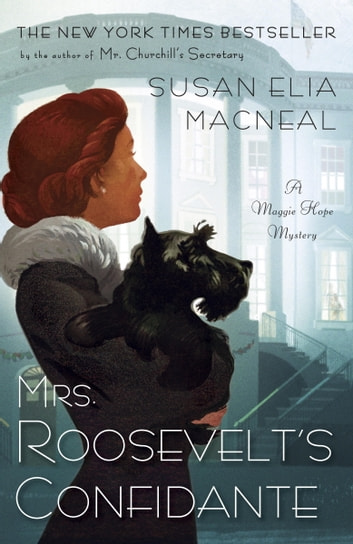 Mrs. Roosevelt's Confidante - A Maggie Hope Mystery ebook by Susan Elia MacNeal