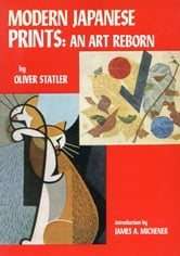 Modern Japanese Prints: An Art Reborn ebook by Oliver Statler