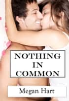 Nothing In Common ebook by Megan Hart