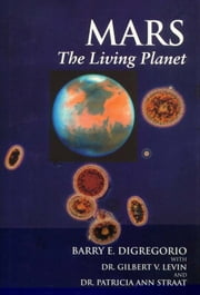 MARS THE LIVING PLANET ebook by Barry E. DiGregorio