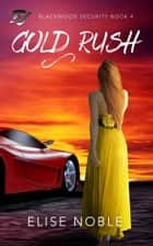 Gold Rush eBook by Elise Noble