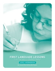 First Language Lessons for the Well-Trained Mind: Level 4 Student Workbook (First Language Lessons) ebook by Jessie Wise,Sara Buffington