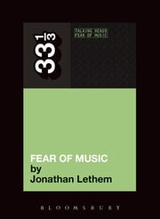 Talking Heads' Fear of Music ebook by Jonathan Lethem