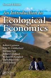 An Introduction to Ecological Economics, Second Edition ebook by Costanza, Robert