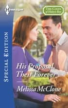 His Proposal, Their Forever ebook by Melissa McClone