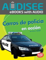 Carros de policía en acción (Police Cars on the Go) ebook by Anne J. Spaight, Intuitive
