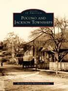 Pocono and Jackson Townships ebook by Pocono-Jackson Historical Society