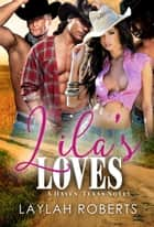 Lila's Loves - Haven, #1 ebook by Laylah Roberts