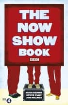 The Now Show Book ebook by Steve Punt, Hugh Dennis, Jon Holmes