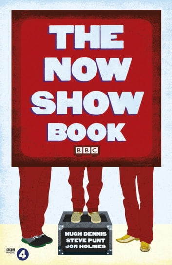 The Now Show Book ebook by Steve Punt,Hugh Dennis,Jon Holmes