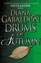 Drums Of Autumn - (Outlander 4) ebook by Diana Gabaldon