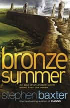Bronze Summer ebook by Stephen Baxter