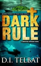 Dark Rule ebook by D.I. Telbat
