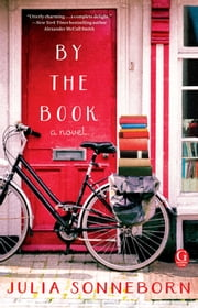 By the Book - A Book Club Recommendation! ebook by Julia Sonneborn