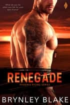 Renegade 電子書籍 by Brynley Blake