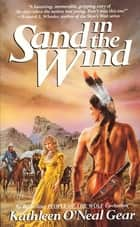 Sand in the Wind ebook by Kathleen O'Neal Gear
