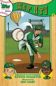 A Topps League Story - Book Three: Zip It! ebook by Kurtis Scaletta,Eric Wight