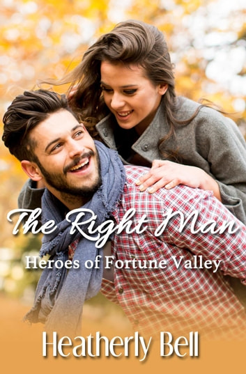 The Right Man - Heroes of Fortune Valley ebook by Heatherly Bell