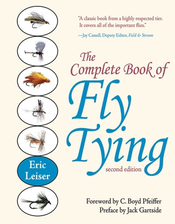 The Complete Book of Fly Tying eBook by Eric Leiser