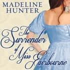 The Surrender of Miss Fairbourne audiobook by Madeline Hunter