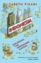 Indonesia Etc. ebook by Elizabeth Pisani